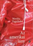 Monika Fagerholm: Az amerikai lány