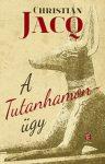 Christian Jacq - A Tutanhamon-ügy