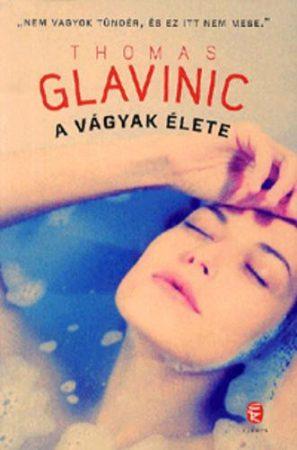 Thomas Glavinic: A vágyak élete
