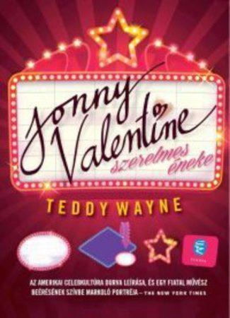 Teddy Wayne: Jonny Valentine szerelmes éneke