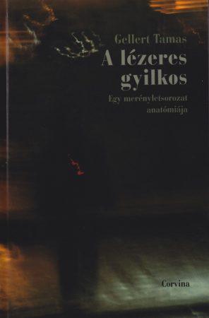 A lézeres gyilkos - Gellert Tamás