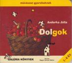 Andorka Júlia - Dolgok (Művészet gyerekeknek 2.)