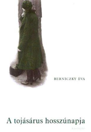 Berniczky Éva - A tojásárus hosszúnapja