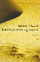 Nicole Krauss - Betéved az ember egy szobába