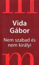Vida Gábor Nem szabad és nem királyi