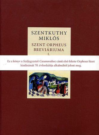 Szentkuthy Miklós: Széljegyzetek Casanovához (Szent Orpheus breviáriuma 1.) - antikvár