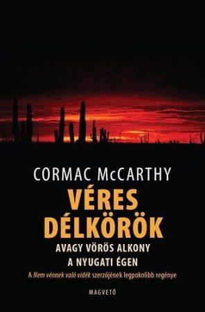 Véres délkörök - Cormac McCarthy - Jó állapotú antikvár