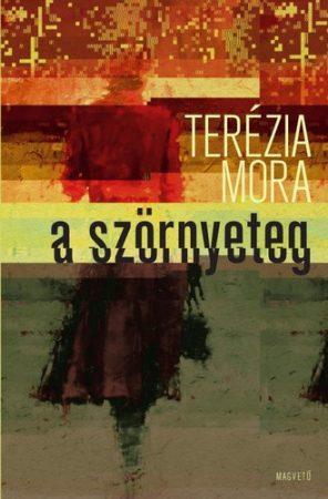 Terezia Mora: A szörnyeteg (jó állapotú antikvár)