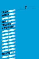 Colum McCann: Hadd forogjon a nagyvilág