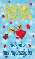Sandra Brown - Belépő a mennyországba