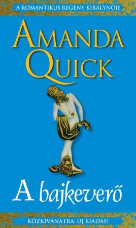 Amanda Quick - A bajkeverő