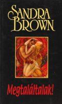 Sandra Brown - Megtaláltalak! - Jó állapotú antikvár