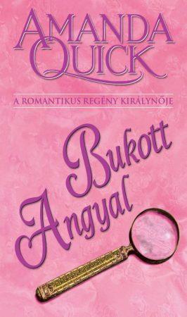 Amanda Quick - Bukott angyal