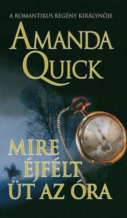 Amanda Quick - Mire éjfélt üt az óra