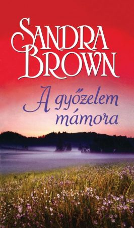 Sandra Brown - A győzelem mámora