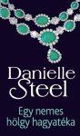 Danielle Steel - Egy nemes hölgy hagyatéka