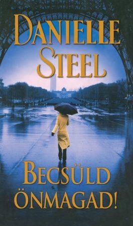 Danielle Steel - Becsüld önmagad!