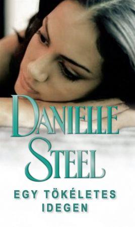 Danielle Steel - Egy tökéletes idegen