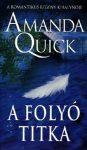 Amanda Quick-A folyó titka