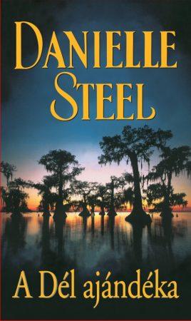 Danielle Steel - A Dél ajándéka
