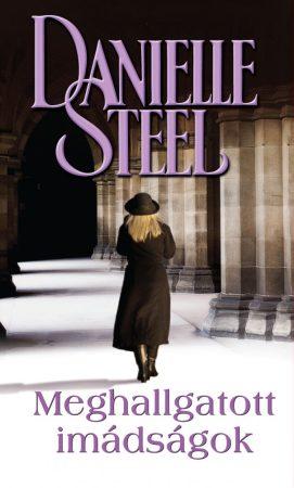 Danielle Steel - Meghallgatott imádságok