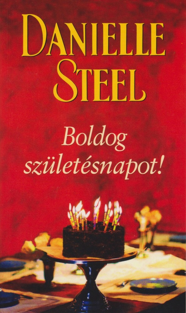 danielle steel boldog születésnapot Danielle Steel/Boldog szuletesnapot/ÚJ !/OLCSÓ !/AKCIÓS !/ROMANTIKUS ! danielle steel boldog születésnapot