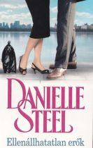 Danielle Steel - Ellenállhatatlan erők