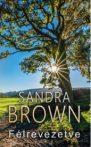 Sandra Brown: Félrevezetve