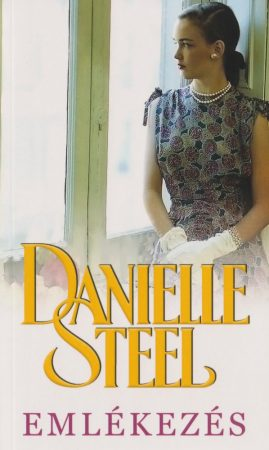 Danielle Steel - Emlékezés
