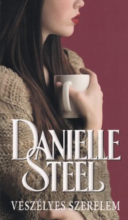 Danielle Steel - Veszélyes szerelem