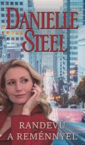 Danielle Steel - Randevú a reménnyel