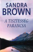 Sandra Brown: A tisztesség parancsa