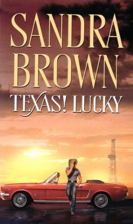 Sandra Brown: Texas! ​Lucky (Texas-trilógia 1.)