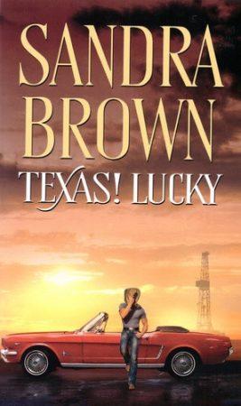 Sandra Brown: Texas! Lucky (Texas-trilógia 1.)