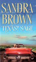 Sandra Brown: Texas! Sage (Texas-trilógia 3.)