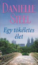 Danielle Steel - Egy tökéletes élet