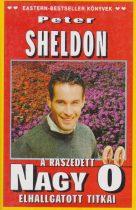 Peter Sheldon - A rászedett Nagy Ő elhallgatott titkai - Antikvár