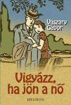 Vaszary Gábor: Vigyázz, ha jön a nő