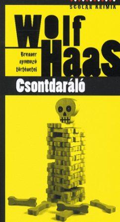 Wolf Haas: Csontdaráló (Brenner nyomozó történetei 2.)
