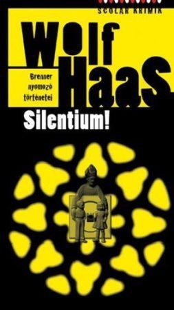 Wolf Haas: Silentium! (Brenner nyomozó történetei 4.)