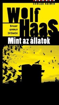 Wolf Haas: Mint az állatok (Brenner nyomozó történetei 5.)