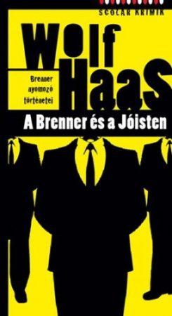 Wolf Haas: A Brenner és a Jóisten (Brenner nyomozó történetei 7.)