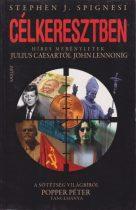 Stephen J. Spignesi - Célkeresztben - Híres merényletek Julius Ceasartól John Lennonig - Jó állapotú antikvár