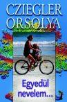Cziegler Orsolya Egyedül nevelem…