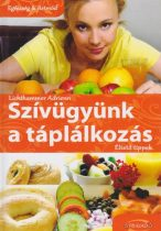 Lichthammer Adrienn - Szívügyünk a táplálkozás -  Éltető tippek - Régi borító