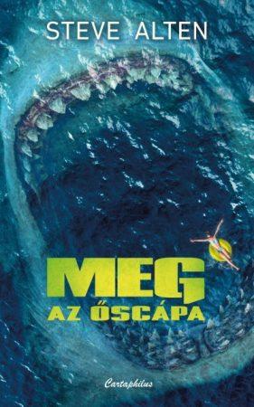 Steve Alten - Meg az őscápa