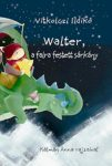 Vitkolczi Ildikó - Walter, a falra festett sárkány