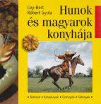 Cey-Bert Róbert Gyula - Hunok és magyarok konyhája - Jó állapotú antikvár
