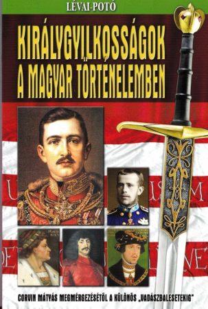 Lévai-Potó - Királygyilkosságok a magyar történelemben