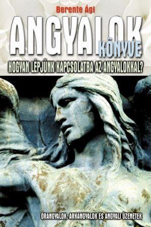 Berente Ági - Angyalok könyve